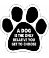 "Car Magnet-Paw- A dog is the only relative you get to choose- 5"" x 5"""