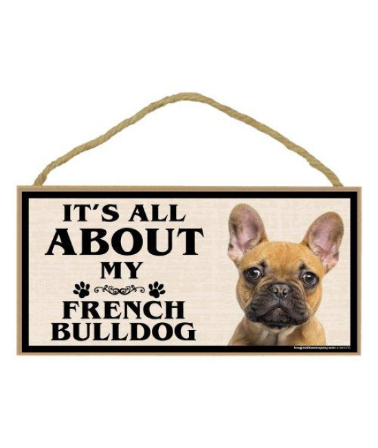 Imagine This Wood Breed Sign, Its All About My French Bulldog